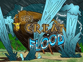 The Great Flood: Bible Stories for Kids and Parents  by  Bible Pathway Adventures