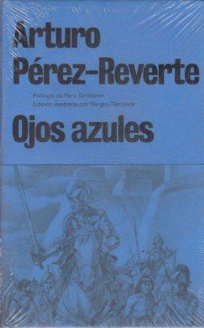 Ojos azules Arturo Pérez-Reverte