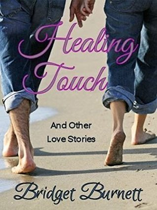 Healing Touch: And Other Love Stories  by  Bridget Burnett