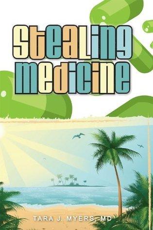 Stealing Medicine  by  Tara J. Myers