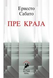 Pre kraja  by  Ernesto Sabato