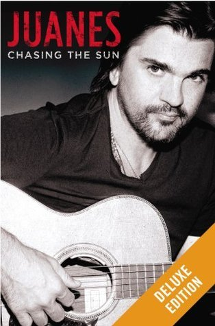 Chasing the Sun Deluxe Juanes
