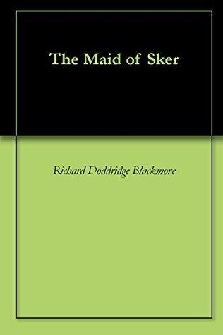 The Maid of Sker Richard Doddridge Blackmore
