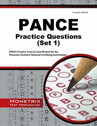 PANCE Practice Questions: PANCE Practice Tests & Exam Review for the Physician Assistant National Certifying Examination Pance Exam Secrets Test Prep Team