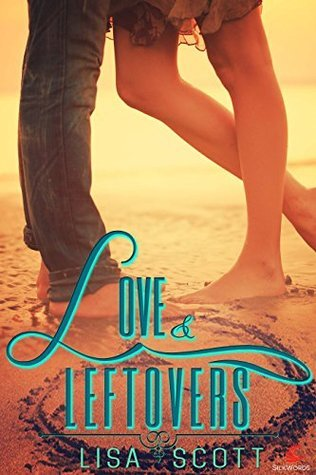Love and Leftovers  by  Lisa  Scott