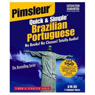 Learn Portuguese (Brazilian): Quick & Simple  by  Pimsleur by Dr. Paul Pimsleur