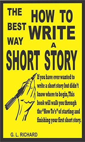 How To Write A Short Story G.L. Richard