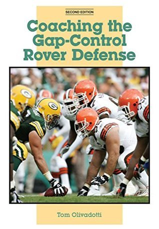 Coaching the Gap-Control Rover Defense: Second Edition Tom Olivadotti