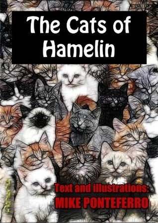 THE CATS OF HAMELIN (TALES OF THE WORLD Book 1)  by  MIKE PONTEFERRO