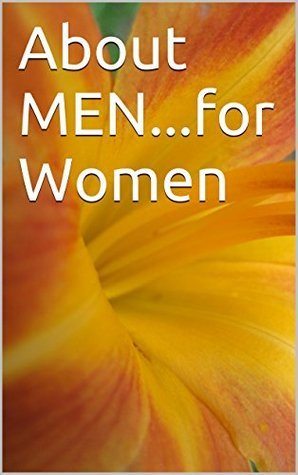 About MEN...for Women  by  Allen George