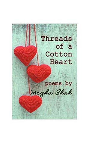Threads of a Cotton Heart  by  Megha Shah