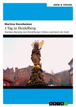1 Tag in Heidelberg: Martinas Kurztrip zum Heidelberger Schloss und durch die Stadt  by  Martina Dannheimer