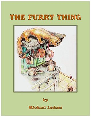 The Furry Thing Michael Ladner