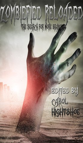 Zombiefied Reloaded: The Search for More Brains  by  Carol Hightshoe