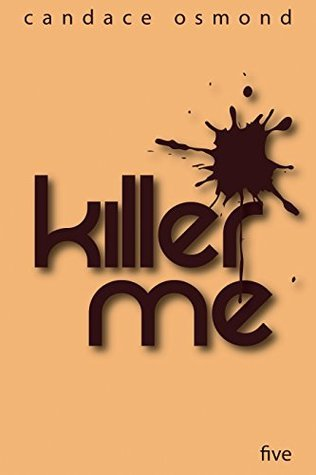 Killer Me: Episode Five: Contrariwise  by  Candace Osmond