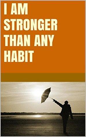 I am stronger than any habit Lanni Tolls