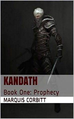 Kandath: Book One: Prophecy  by  Marquis Corbitt