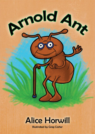 Arnold Ant Alice Horwill