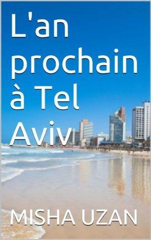 Lan prochain à Tel Aviv MISHA UZAN