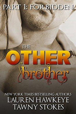 The Other Brother Part 1: Forbidden Lauren Hawkeye