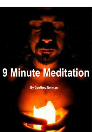 9 Minute Meditation  by  Geoff Norman
