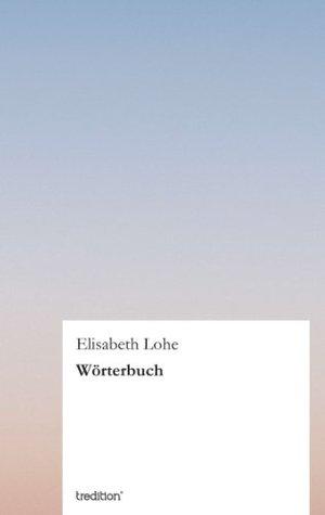 Kleine Weisheiten Elisabeth Lohe