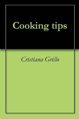 Cooking tips  by  Cristiana Grillo