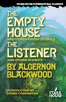 The Empty House & Other Ghost Stories / The Listener & Other Stories Algernon Blackwood