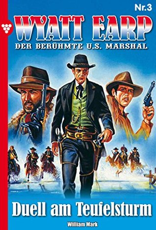 Duell am Teufelsturm: Wyatt Earp 3 - Western  by  William Mark