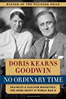 No Ordinary Time: Franklin and Eleanor Roosevelt - The Home Front in World War II