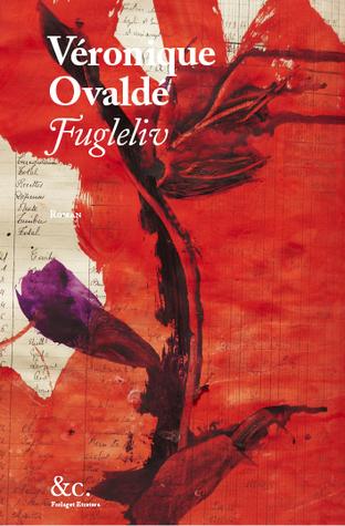 Fugleliv  by  Véronique Ovaldé