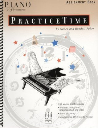 Piano Adventures Practice Time Assignment Book  by  Nancy Faber