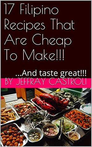 17 Filipino Recipes That Are Cheap To Make!!!  by  Davio Shodley