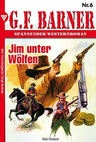 Jim unter Wölfen: G. F. Barner 6 - Western  by  G. F. Barner
