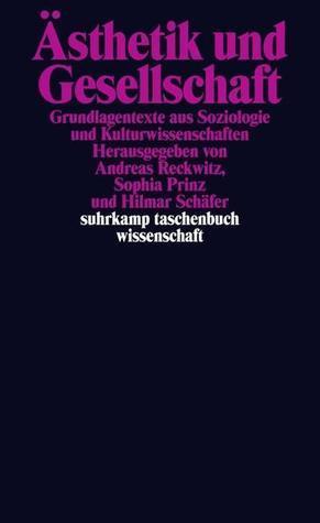 Ästhetik und Gesellschaft Andreas Reckwitz