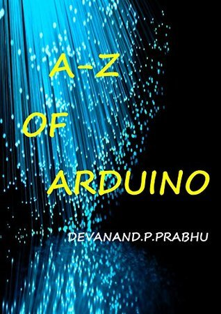 A-Z OF ARDUINO DEVANAND P PRABHU