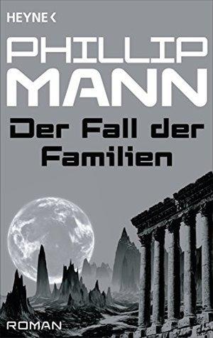 Der Fall der Familien -: Pawl der Gärtner 2 - Roman Phillip Mann