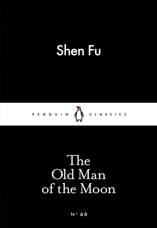 The Old Man of the Moon (Little Black Classics, #60)  by  Shen Fu