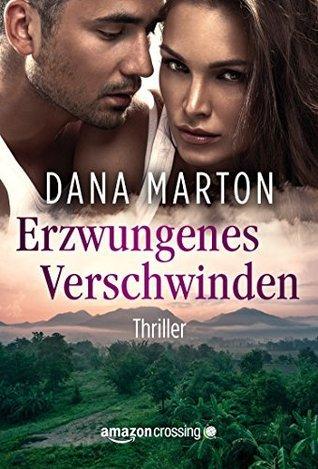 Erzwungenes Verschwinden  by  Dana Marton