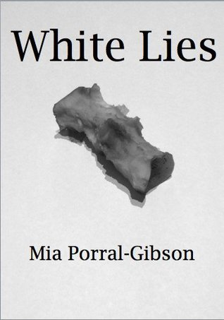 White Lies  by  Mia Porral Gibson
