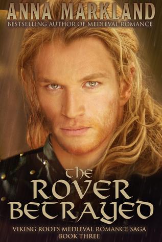 The Rover Betrayed  by  Anna Markland
