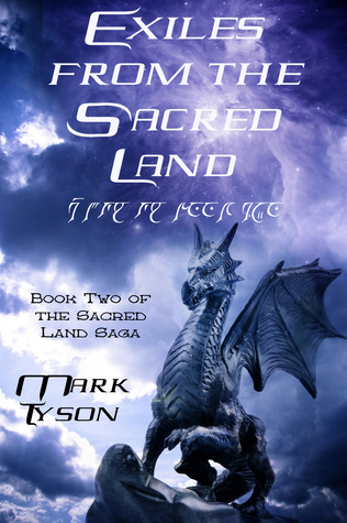 Exiles from the Sacred Land (Book 2 of the Sacred Land Saga) Mark  Tyson