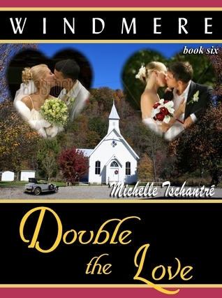 Double The Love  by  Michelle Tschantre