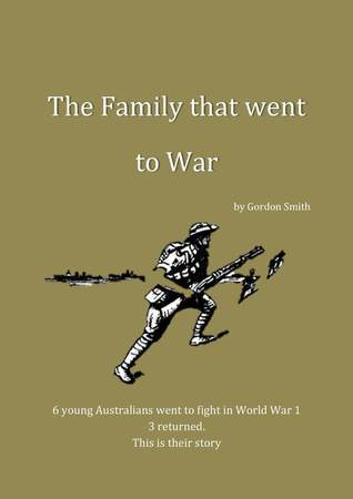 The Family That Went To War  by  Gordon Smith
