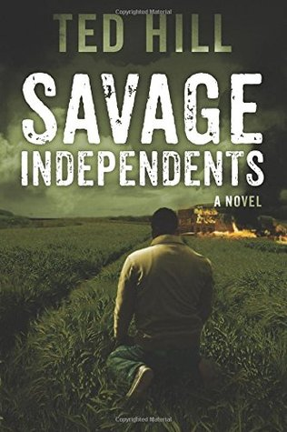 Savage Independents (Independents #3) Ted Hill