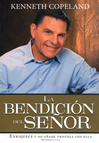 La Bendicion del Senor: The Blessing of the Lord Kenneth Copeland