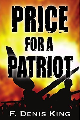 Price For A Patriot F. Denis King