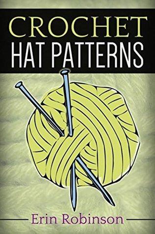 Crochet Hat Patterns  by  Erin Robinson