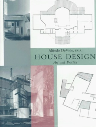 House Design: Art and Practice  by  Alfredo De Vido