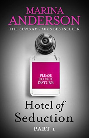 Hotel of Seduction: Part 1  by  Marina Anderson